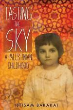 Tasting The Sky: A Palestinian Childhood: By Ibtisam Barakat