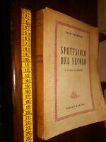 LIBRO: Spettacolo del secolo. Il teatro drammatico. Pandolfi. Nisti-Lischi.