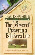 The Power of Prayer in a Believers Life (Christian Living Classics) by Charles
