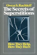 The Secrets of Superstitions: How They Help, How They Hurt - 1976 Hardcover