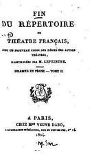Fin du Répertoire du Théâtre Français, Avec un Nouveau Choix des Pièces des...