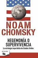 Hegemonia O Supervivencia: La Estrategia Imperialista de Estados Unidos = Hegemo