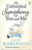 The Unfinished Symphony of You and Me, Robinson, Lucy, Very Good Book