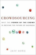 Crowdsourcing: Why the Power of the Crowd Is Driving the Future of-ExLibrary