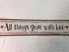 All Things Grow With Love Primitive Sayings Wallpaper Border