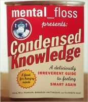 Mental Floss Presents Condensed Knowledge: A Deliciously Irreverent Guide to Fee