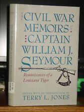 Civil War Memoirs Captain William J. Seymour: Reminiscences of a Louisiana Tiger