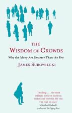 The Wisdom of Crowds: Why the Many Are Smarter Than the Few,James Surowiecki