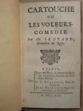 LEGRAND : CARTOUCHE ou les voleurs, comédie, 1721 (très rare).