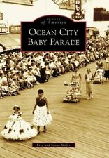 Images of America: Ocean City Baby Parade by Fred Miller and Susan Miller...