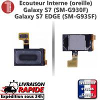 Ecouteur Interne Haut parleur oreille SAMSUNG GALAXY S7 - S7 EDGE SM-G930F G935F