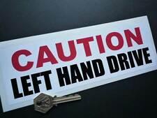 CAUTION LEFT HAND DRIVE Vehicle STICKER 225mm Truck Lorry Van Car Warning Right