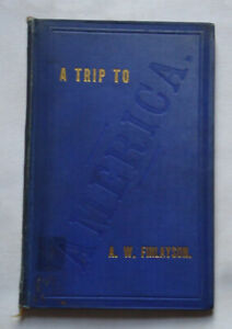 """A TRIP TO AMERICA by A. Finlayson """" A Lecture"""" Railways / New York / Boston 1879"""
