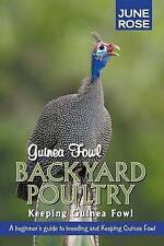 USED (LN) Guinea Fowl, Backyard Poultry: Keeping Guinea Fowl by June Rose