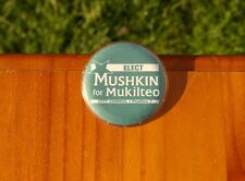 "Elect Mushkin For Mukilteo City Council Position  7 2 1/2"" WA Pinback Button"