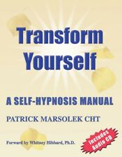 Transform Yourself: A self-hypnosis manual. New paperback! 10 Book Discount!
