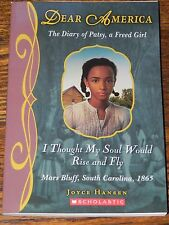 I Thought My Soul Would Rise And Fly The Diary of Patsy, A Freed Girl Scholastic