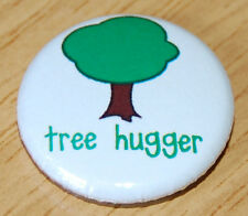 TREE HUGGER 25MM / 1 INCH Button Badge GREEN ENVIRONMENT ETHICAL ECO