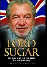 Lord Sugar: The Man Who Revolutionised British Business,Charlie Burden,Excellent
