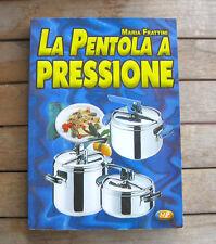 LA PENTOLA A PRESSIONE Maria Frattini (2006) MP edizioni