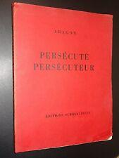 PERSÉCUTÉ PERSÉCUTEUR - ARAGON - 1931 - EDITION ORIGINALE - POÉSIE