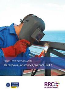 RRC Study Text: NEBOSH National Diploma: Unit B Hazardous Substances/Agents