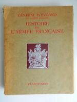 General Weygand/Histoire EJÉRCITO Francaise / 1938 Flammarion (Militaria)