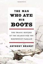 The Man Who Ate His Boots: The Tragic History of t