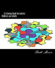 Coloring Book for Autistic Children and Adults by Ruth Mason (2016, Paperback)