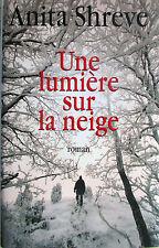 Une lumiere sous la neige.Anita SHREVE.France Loisirs R002