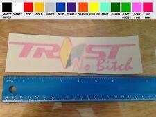 Trust No B!tch sticker decal car truck window laptop jdm illest 4x4 badge drift