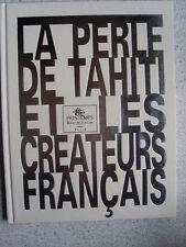 LA PERLE DE TAHITI Printemps Bijoutier joaillier collection de créateurs 1998 TB