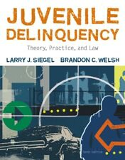 Juvenile Delinquency: Theory, Practice, and Law by Larry J. Siegel, Brandon C. W