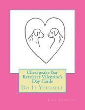 Chesapeake Bay Retriever Valentine's Day Cards : Do It Yourself by Gail.