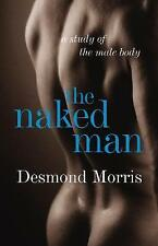 The Naked Man: A study of the male body by Desmond Morris (Hardback, 2008)