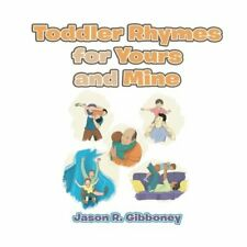 Toddler Rhymes for Yours and Mine, Gibboney, R. 9781524586225 Free Shipping,,