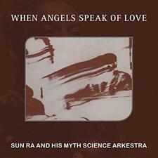 Sun Ra And His Myth Science Arkestra - When Angels Speak Of Love (NEW CD)