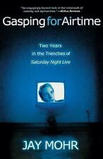 Gasping for Airtime: Two Years in the Trenches of Saturday Night Live (Paperback