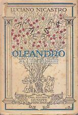 OLEANDRO volume I di Luciano Nicastro 1947 Principato ed. Prose e poesie scelte