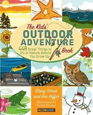 The Kids' Outdoor Adventure Book : 448 Great Things to Do in Nature Before You G