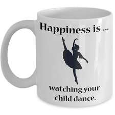 Ballet Dance White Coffee Mug - Happiness Is Watching Your Child Dance - Teacup