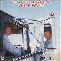 SLIM DUSTY - GIVE ME THE ROAD CD ~ AUSTRALIAN COUNTRY / FOLK *NEW*