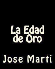 La Edad de Oro by Jose Marti (2014, Paperback)
