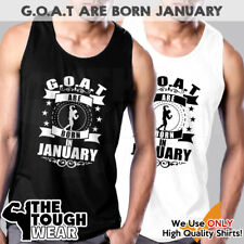 G.O.A.T. Are Born In January Men Muscle T-Shirts Tank Cotton Sleeveless Mma 568