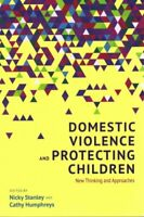Domestic Violence and Protecting Children New Thinking and Appr... 9781849054850
