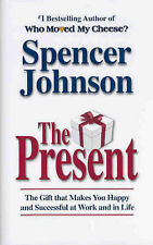 The Present Spencer Johnson Who Moved My Cheese Author
