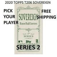2020 TOPPS T206 SOVEREIGN  BACK SERIES 2 PICK PLAYERS COMPLETE YOUR SET PR 113