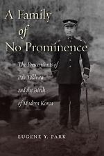 A Family of No Prominence: The Descendants of Pak Tokhwa and the Birth of Modern