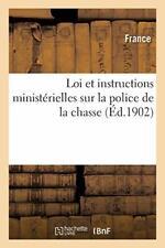 Loi et instructions ministerielles sur la police de la chasse by FRANCE New,,
