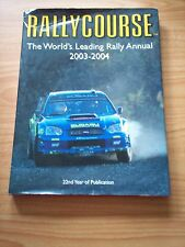Rallycourse: The World's Leading Rally Annual: 2003-04 by Profile Sports Medi...